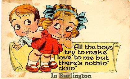 All the boys try to make love to me but there's nothin' doin' in Burlington -- caption, illustration of boy and girl