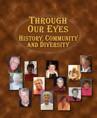 Through Our Eyes - History, Community, and Diversity (book)