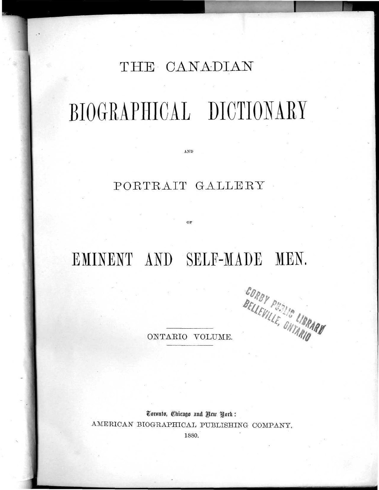 The Canadian Biographical Dictionary and Portrait Gallery of Eminent and Self-Made Men - Ontario Volume