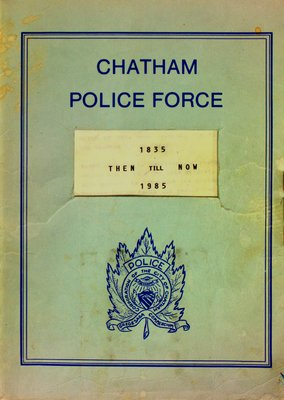 Chatham Police Force : then till now, 1835-1985
