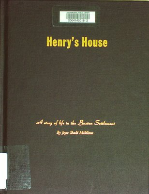 Henry's house : a story of life in the Buxton settlement