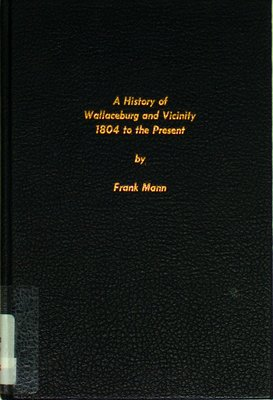 A history of Wallaceburg and vicinity  1804 to the present