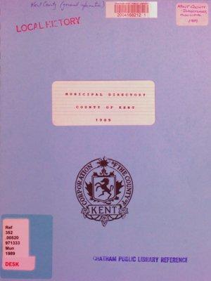 Municipal directory : County of Kent 1989