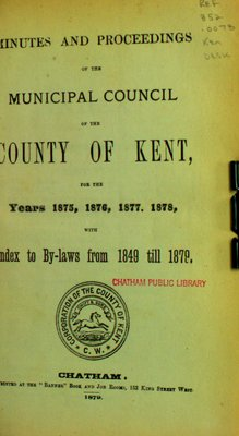 Minutes and proceedings of the Municipal Council of the County of Kent,  1875-1878
