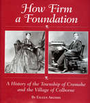 The Age of the Iron Horse in How Firm a Foundation: A History of the Township of Cramahe and the Village of Colborne, pp.50-52.