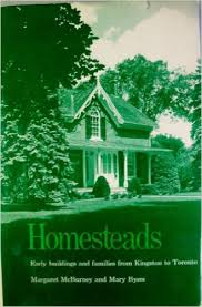 Homesteads: Early Buildings and Families from Kingston to Toronto by Margaret McBurney and Mary Byers (Colborne excerpt)