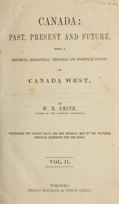 Canada past, present and future : being a historical, geographical, geological and statistical account of Canada West : containing ten county maps, and one general map of the province, compiled expressly for the work, 1851.