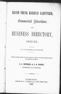 Grand Trunk Railway gazetteer, commercial advertiser and business directory, 1862-63