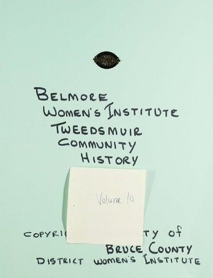 Belmore WI Tweedsmuir Community History, Volume 10