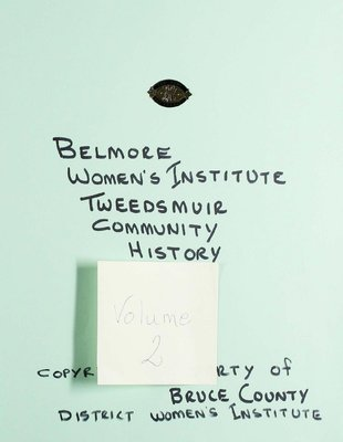 Belmore WI Tweedsmuir Community History, Volume 2