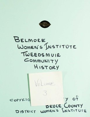 Belmore WI Tweedsmuir Community History, Volume 3