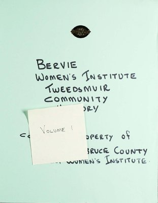 Bervie WI Tweedsmuir Community History, Volume 1