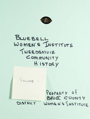 Bluebell WI Tweedsmuir Community History, Volume 1