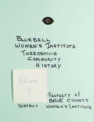 Bluebell WI Tweedsmuir Community History, Volume 3