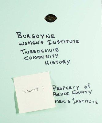 Burgoyne WI Tweedsmuir Community History, Volume 1
