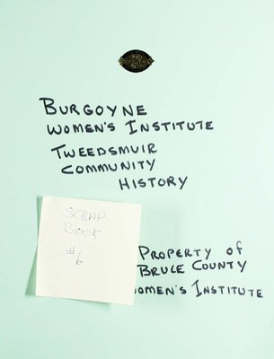 Burgoyne WI Tweedsmuir Community History, Scrapbook 6