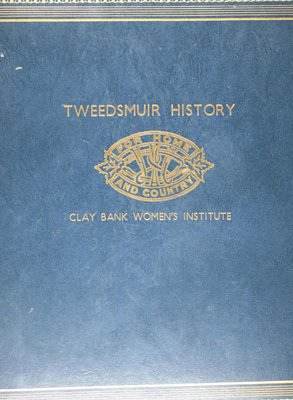 Clay Bank WI Tweedsmuir Community History - Volume 1
