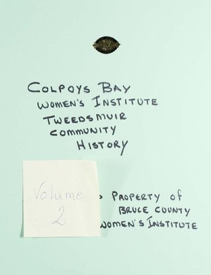 Colpoys Bay WI Tweedsmuir Community History, Volume 2