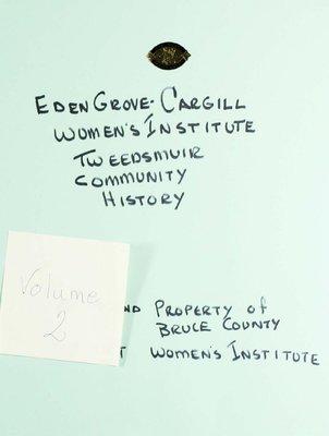 Eden Grove-Cargill WI Tweedsmuir Community History, Volume 2