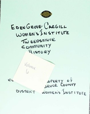 Eden Grove-Cargill WI Tweedsmuir Community History, Volume 6