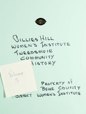 Gillies Hill WI Tweedsmuir Community History, Volume 5