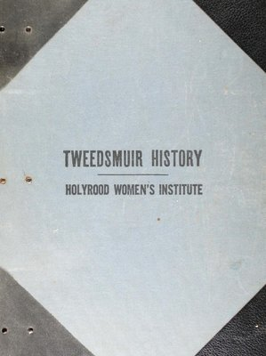 Holyrood WI Tweedsmuir Community History, Volume 1