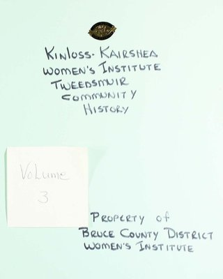 Kinloss-Kairshea WI Tweedsmuir Community History, Volume 3