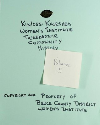 Kinloss-Kairshea WI Tweedsmuir Community History, Volume 5
