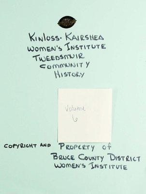 Kinloss-Kairshea WI Tweedsmuir Community History, Volume 6