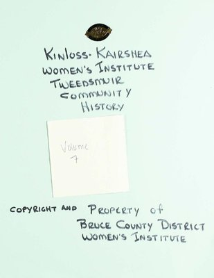 Kinloss-Kairshea WI Tweedsmuir Community History, Volume 7