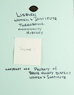 Lisburn WI Tweedsmuir Community History, Volume 1