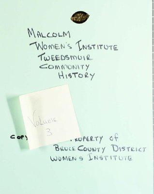 Malcolm WI Tweedsmuir Community History, Volume 3
