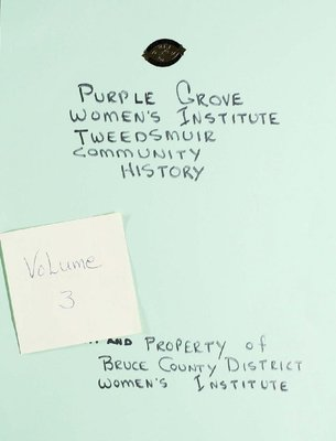 Purple Grove WI Tweedsmuir Community History, Volume 3