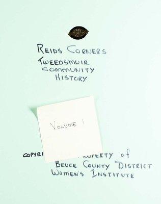 Reid's Corners WI Tweedsmuir Community History,  Volume 1