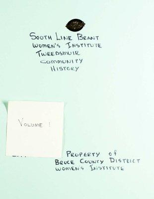 South Line Brant WI Tweedsmuir Community History, Volume 1