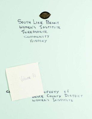 South Line Brant WI Tweedsmuir Community History, Volume 10