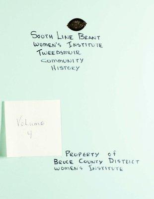 South Line Brant WI Tweedsmuir Community History, Volume 4
