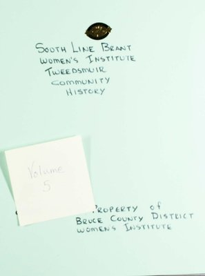 South Line Brant WI Tweedsmuir Community History, Volume 5