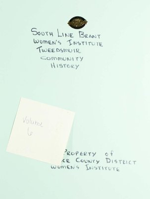 South Line Brant WI Tweedsmuir Community History, Volume 6
