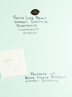 South Line Brant WI Tweedsmuir Community History, Volume 7