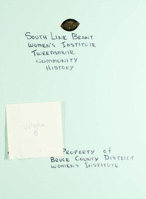 South Line Brant WI Tweedsmuir Community History, Volume 8