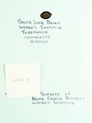 South Line Brant WI Tweedsmuir Community History, Volume 9