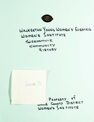 Walkerton Young Women's WI Tweedsmuir Community History, Volume 10