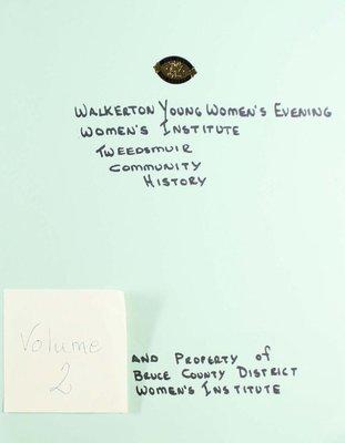 Walkerton Young Women's Evening WI Tweedsmuir Community History, Volume 2