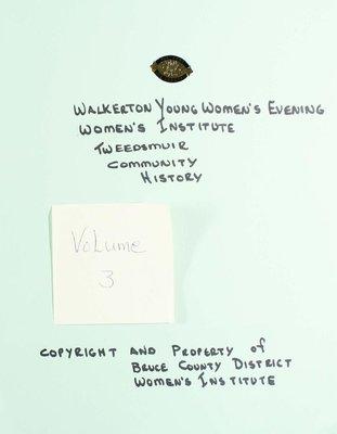 Walkerton Young Women's Evening WI Tweedsmuir Community History, Volume 3