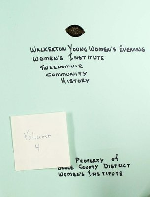 Walkerton Young Women's Evening WI Tweedsmuir Community History, Volume 4.2