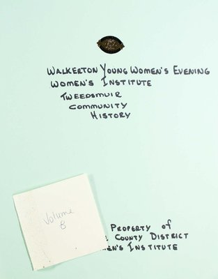 Walkerton Young Women's Evening WI Tweedsmuir Community History, Volume 8