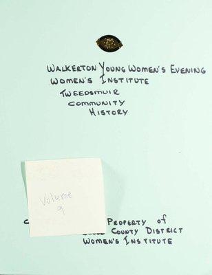 Walkerton Young Women's WI Tweedsmuir Community History, Volume 9