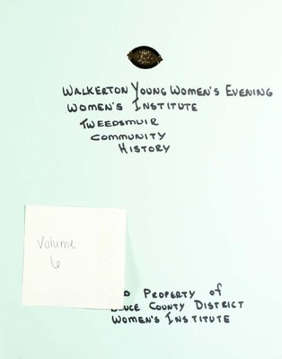 Walkerton Young Women's Evening WI Tweedsmuir Community History, Volume 6