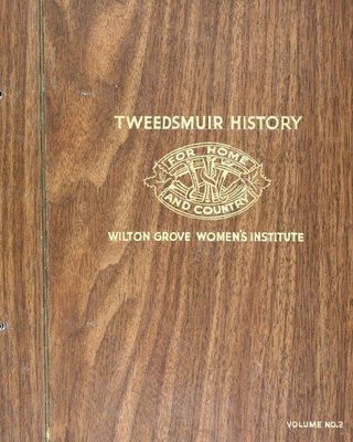 Wilton Grove WI Tweedsmuir Community History, Volume 2